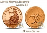 1 Ounce Copper Round Zombucks Slayed Dollar LTD #8