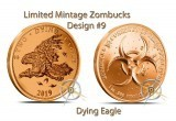 1 Ounce Copper Round Zombucks Dying Eagle LTD #9